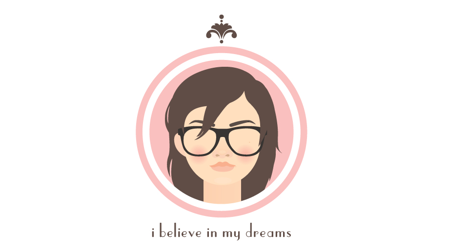i believe in my dreams