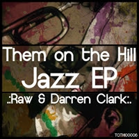 Raw & Darren Clarke Jazz EP Them On The Hill