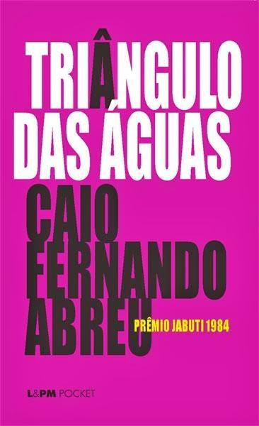 Triângulo das Águas - Caio F. Abreu