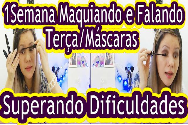 1Semana Juntas Maquiando e Falando | Terça-Feira, Quais Máscaras de Cílios? Superando Dificuldades!