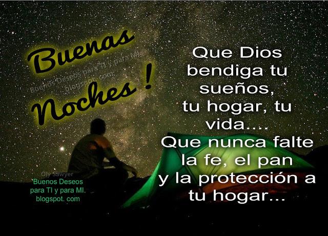 Que Dios bendiga tus sueños, tu hogar, tu vida... Que nunca falte la fe, el pan y la protección a tu hogar...  BUENAS NOCHES!