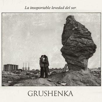 Grushenka La insoportable levedad del ser