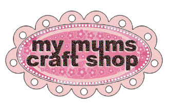 My Mums Craft shop