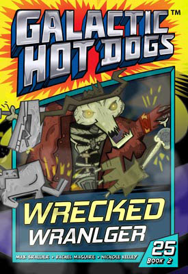 Galactic Hot Dogs: Book Two - Chapter 25 - Wrecked Wrangler