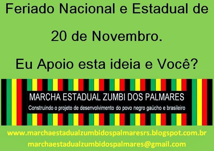 Feriado Nacional e Estadual de 20 de Novembro. Nós apoiamos esta Ideia e Você?