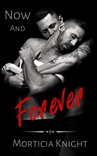 Preorder Now and Forever (Father series book 3) by Morticia Knight | Available April 27th