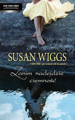 """Susan Wiggs  - """"Zanim nadejdzie ciemność"""""""