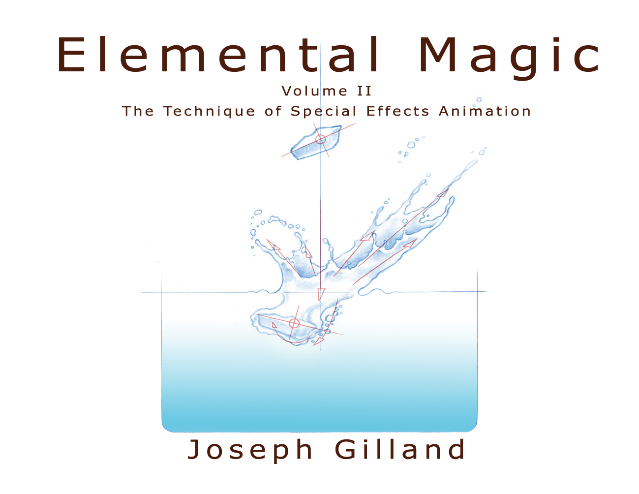 Elemental Magic Volume Ll, The Technique Of Special Effects Animation