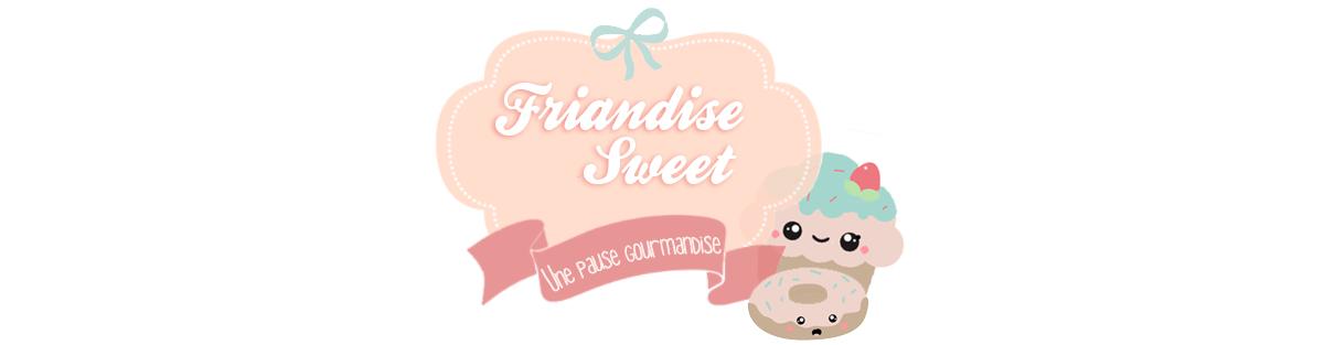 Friandise Sweet