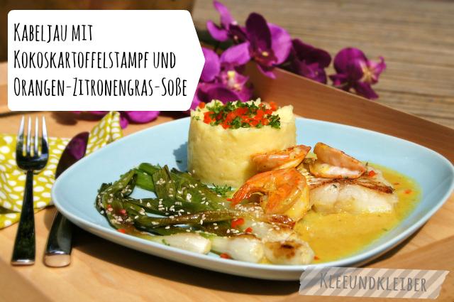 Kabeljau mit Kokoskartoffelstampf und Orangen-Zitronengras-Soße