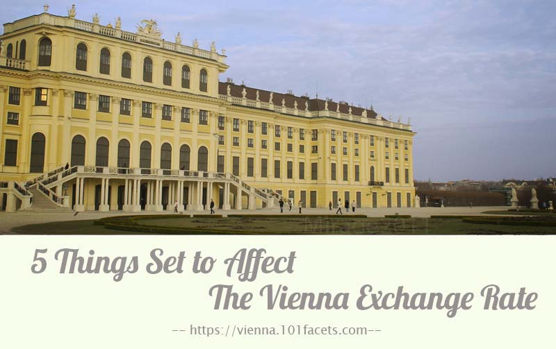 5 Things Set to Affect The Vienna Exchange Rate