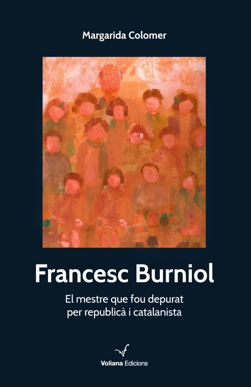 Francesc Burniol. El mestre que fou depurat per republicà i catalanista