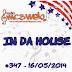#347 IN DA HOUSE 16/05/2014