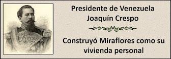 Presidente Venezolano Joaquin Crespo