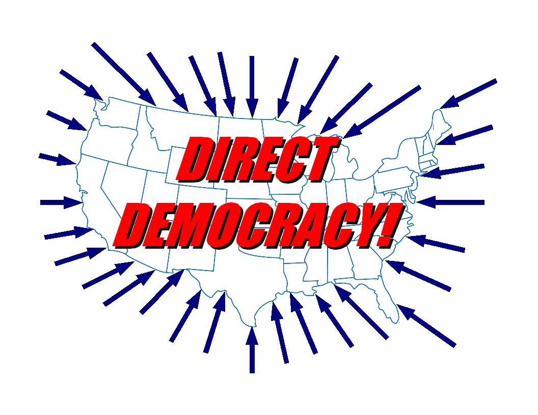 direct democracy Voters in 38 states will practice direct democracy in november when they decide on a total of more than 160 ballot measures the us has a long, proud tradition of its people voting, even if it.