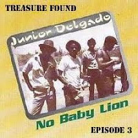 Junior Delgado - No Baby Lion - Treasure Found Episode 3
