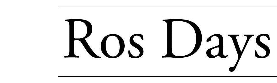 Ros Days