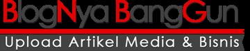 | Blognya Bang Gun | Upload Artikel | Bisnis dan Wira Usaha