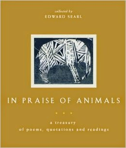 In Praise of Animals: A Treasury of Poems, Quotations, and Readings