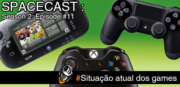 Spacecast S02 E11: Wii U, Xbox One & PS4