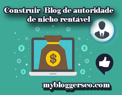 Como construir um blog de autoridade de nicho rentável