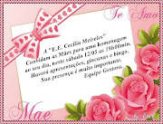 CONVITE PARA O DIA DAS MÃES. Postado por Escola Cecilia Meireles às 12:08 (convite dia das maes )