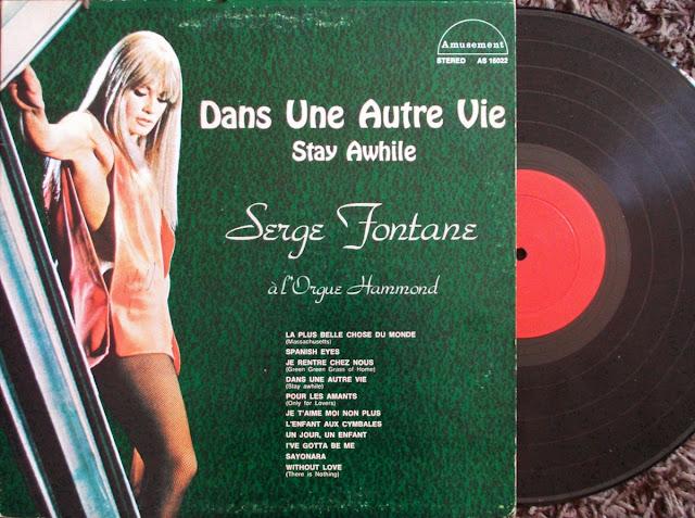 Serge Fontane Г l'Orgue Hammond - Dans Une Autre Vie ~ Stay Awhile on Disques Trans-World / Amusement 197*