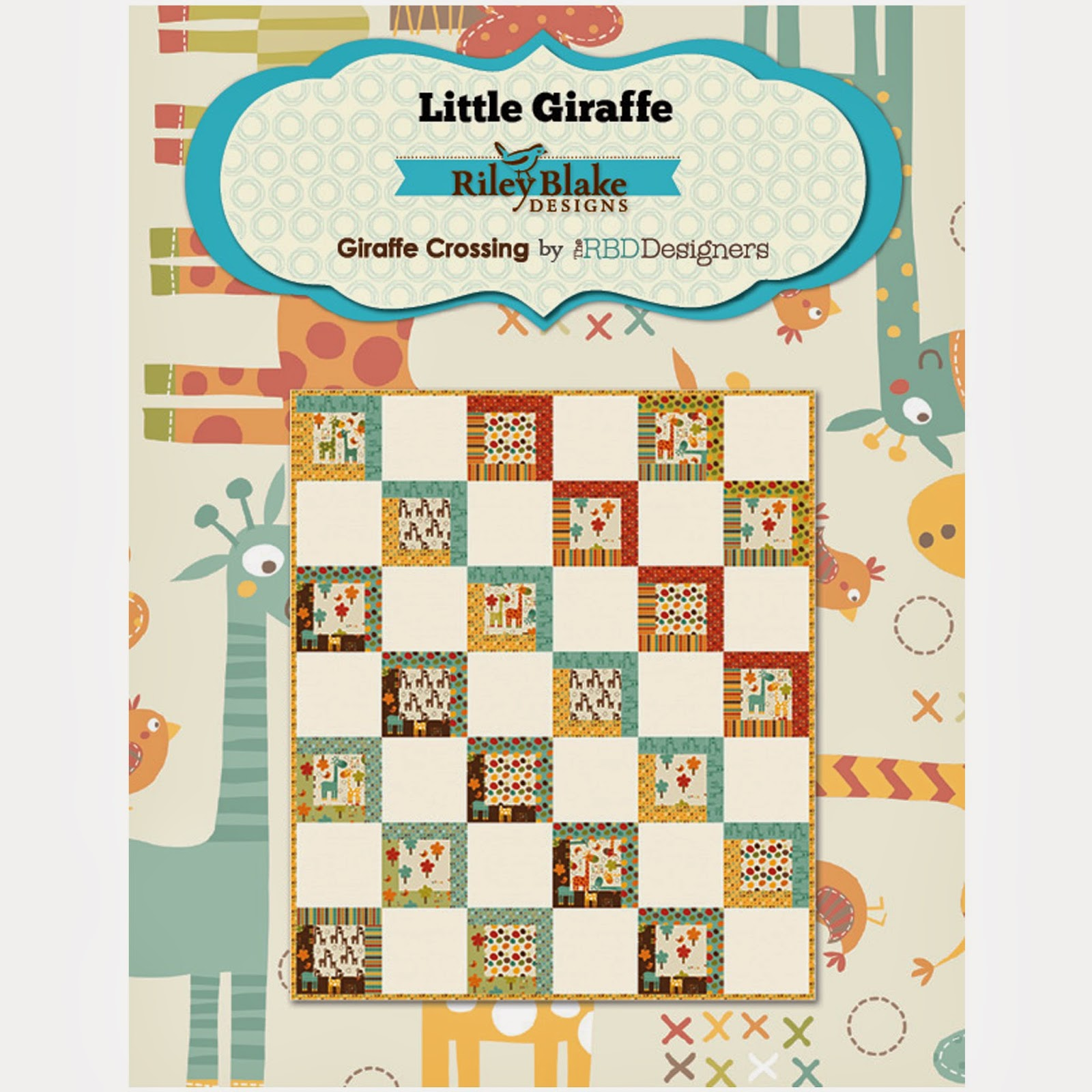 Free Quilt Pattern for Riley Blake Designs GIRAFFE CROSSING Quilt Fabric