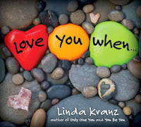 Love You When . . . by Linda Kranz