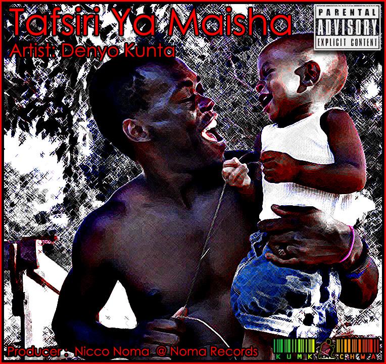 New Audio Song Tafsiri Ya Maisha by Denyo Kunta