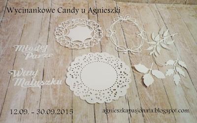 http://agnieszkapasjonata.blogspot.com/2015/09/wycinankowe-candy-u-agnieszki.html