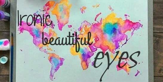 Ironic, beautiful eyes