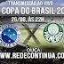CRUZEIRO x PALMEIRAS - COPA DO BRASIL - 26/08 - 22hs