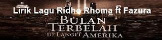 Lirik Lagu Ridho Rhoma ft Fazura - Bulan Terbelah Di Langit Di Amerika