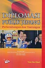 toko buku rahma: buku DIPLOMASI PUBLIK JEPANG PERKEMBANGAN DAN TANTANGAN, pegarang tonny dian effendi, penerbit ghalia indonesia