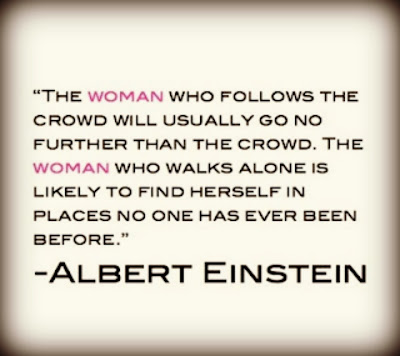 http://1.bp.blogspot.com/-2E7qOEtzvfA/T6pvdgWMbzI/AAAAAAAAHJ0/r1W9LcMUpn8/s1600/the_woman_good_ol_al_einstein_woman_who_walks_alone_quotes_wise_words-4409df4519f81e235f62593c60c89d22_h_large.jpg