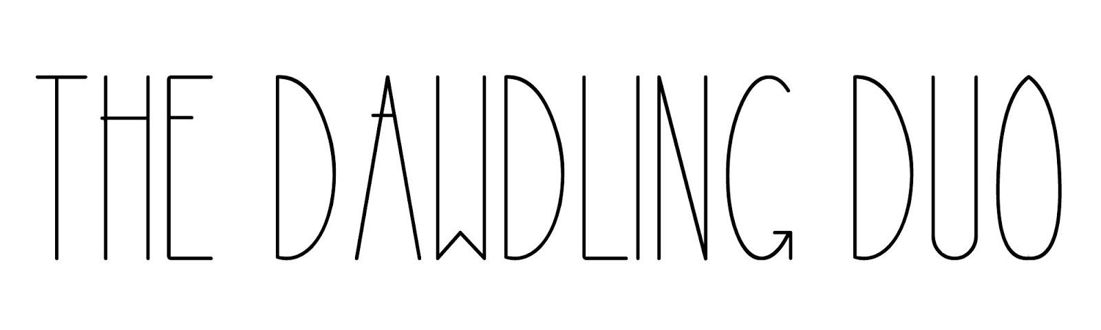 The Dawdling Duo