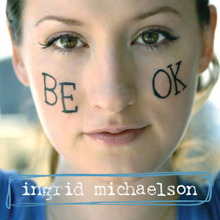 Ingrid Michaelson - Be OK Lyrics