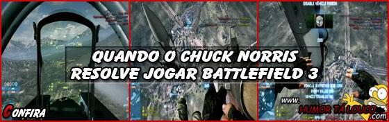 Quando o Chuck Norris resolve jogar Battlefield 3