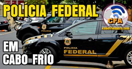 PF cumpre mandados contra crimes eleitorais em Cabo Frio.