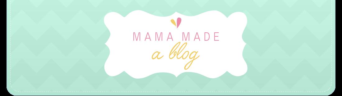 Mama Made a Blog