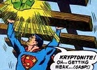 Kryptonite - Stronger than Superman!