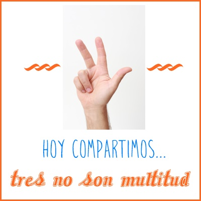 TRES NO SON MULTITUD