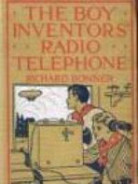 The Boy Inventors' Radio Telephone