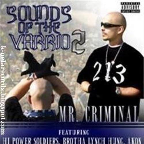 Chicano Raza Mr Criminal Sounds Of The Varrio 2