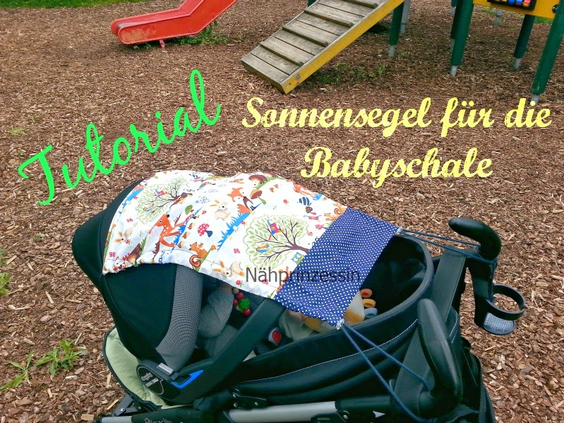 http://naeh-prinzessin.blogspot.de/2014/06/tutorial-sonnensegel-fur-die-babyschale.html