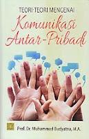 toko buku rahma: buku TEORI-TEORI MENGENAI KOMUNIKASI ANTAR PRIBADI, pengarang muhammad budyatna, penerbit kencana