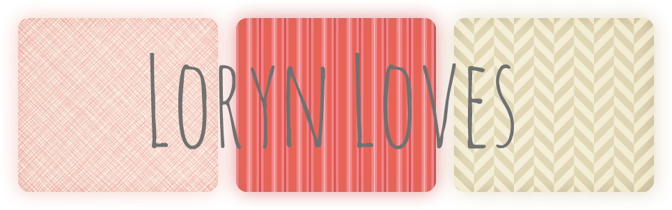 loryn loves...
