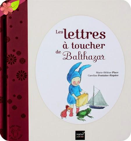 """""""Les lettres à toucher de Balthazar"""" de Marie-Hélène Place et Caroline Fontaine-Riquier"""