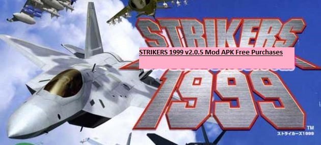 STRIKERS 1999 v2.0.5 Mod APK Free Purchases